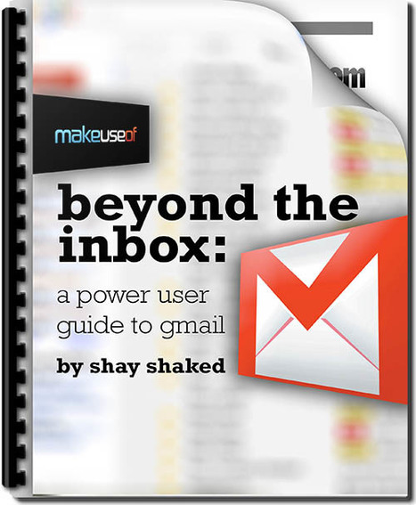 Beyond the Inbox ☛ The Power User Guide to Gmail | ciberpocket | Scoop.it