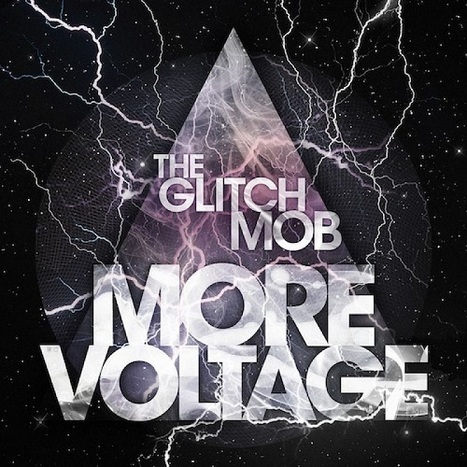 More Voltage (2011) — The Glitch Mob - Music | Music selection of the week | Scoop.it