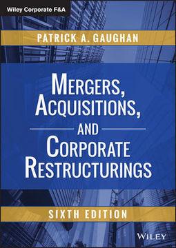 Mergers, acquisitions and corporate restructurings / Patrick A. Gaughan, John Wiley & Sons, 2015 | Bibliothèque de l'Ecole des Ponts ParisTech | Scoop.it