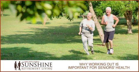 Why Working Out Is Important For Seniors' Health - Sunshine Retirement Living | Retirement Lifestyles | Scoop.it