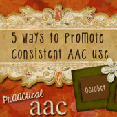 5 Ways to Promote Consistent AAC Use | AAC & Language Intervention | Scoop.it