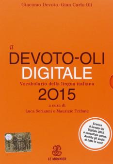(IT) (€) - Amazon.it: Il Devoto-Oli digitale 2015. Vocabolario della lingua italiana | Giacomo Devoto, Gian Carlo Oli, L. Serianni, M. Trifone | Glossarissimo! | Scoop.it