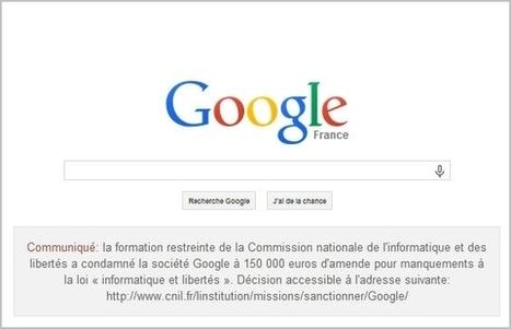 Amende CNIL : Google débouté affiche la condamnation sur google.fr - l'Informaticien | Identité numérique | Scoop.it