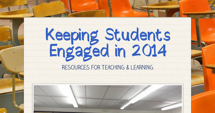 Keeping Students Engaged in 2014 | Professional Development Practices and Philosophy | Scoop.it