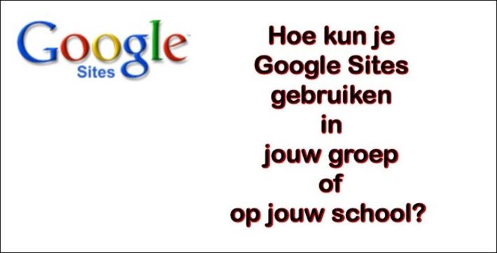 Edu-Curator: Hoe je Google Sites in jouw groep of op jouw school kunt gebruiken | Edu-Curator | Scoop.it