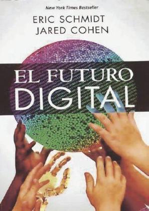 Libros que nos inspiran: 'El futuro digital' de Eric Schmidt y Jared Cohen | El rincón de mferna | Scoop.it