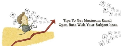 Tips To Get Maximum Email Open Rate With Your Subject lines | best email marketing Tips | Scoop.it