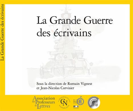 La Grande Guerre des écrivains - APHG | Centenaire Première Guerre mondiale - Académie de Rennes | Scoop.it