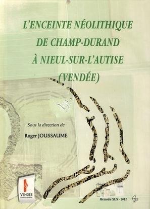 PUBLICATION : Roger Joussaume : L'enceinte néolithique de Champ-Durand à Nieul-sur-l'Autise (Vendée) | World Neolithic | Scoop.it