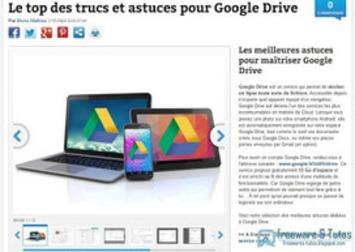 Le site du jour : les meilleures astuces pour maîtriser Google Drive ~ Freewares & Tutos | TIC et TICE mais... en français | Scoop.it