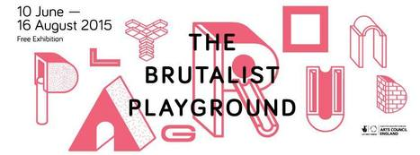 RIBA Architecture Gallery | The Brutalist Playground | design exhibitions | Scoop.it