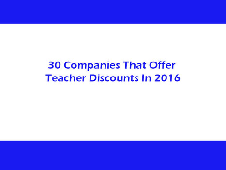 30 Companies That Offer Teacher Discounts In 2016 | Technology to Teach | Scoop.it