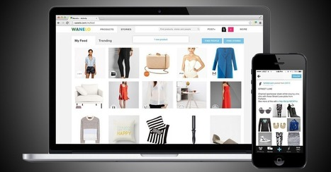 Wanelo Takes the Search out of Online Shopping   Social Media, SEO, Mobile, Digital Marketing   Scoop.it