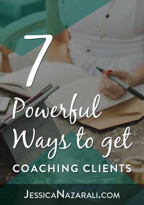 7 Powerful Ways To Get Coaching Clients | All About Coaching | Scoop.it