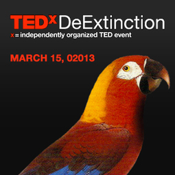 TEDxDeExtinction | Revive & Restore | Tremblements de sciences | Scoop.it