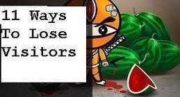 11 Surefire Ways to Lose Your Website Visitors | DICC Blog News and Updates | Scoop.it