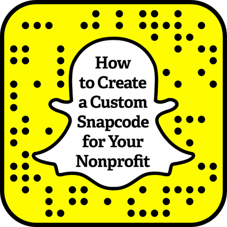 How to Create a Custom Snapcode for Your Nonprofit | Marketing For Non Profits | Scoop.it