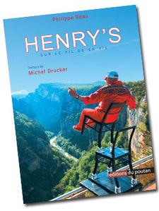 """Philippe Beau """"HENRY'S sur le fil de sa vie"""" Préface de Michel Drucker #funambule   Romans régionaux BD Polars Histoire   Scoop.it"""