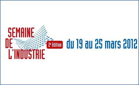 2ème édition de la Semaine de l'industrie -19-25 mars 2012 | Le groupe EDF | Scoop.it