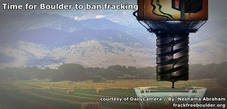 Does Boulder need ban on fracking? I say yes and here's why | Save the Water | University of Texas study: fracking does not meet scientific guidelines | Save the Water | Scoop.it