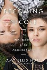BECOMING NICOLE by Amy Ellis Nutt | Kirkus Reviews | Creative Nonfiction : best titles for teens | Scoop.it
