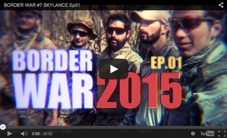 BORDER WAR #7 SKYLANCE Ep01 - From TRAC - French Airsoft Team on YouTube! | Thumpy's 3D House of Airsoft™ @ Scoop.it | Scoop.it