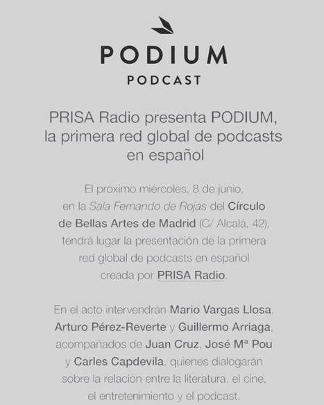 ¿Será Podium, la nueva red del Grupo PRISA, un revulsivo para los podcasts en español? Màs info mañana... | Radio 2.0 (Esp) | Scoop.it