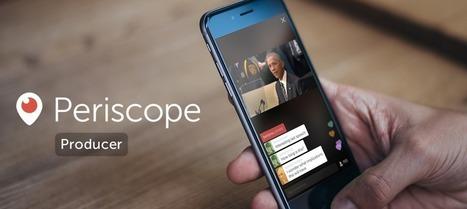 Periscope Producer, comment démarrer et utiliser cet outil | Usages professionnels des médias sociaux (blogs, réseaux sociaux...) | Scoop.it