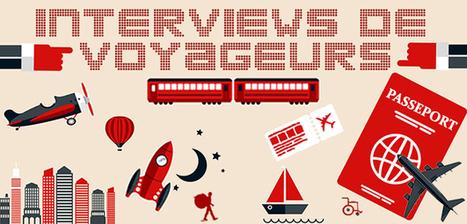 Interviews de voyageurs - Routard.com | Travel & Tourism | Scoop.it