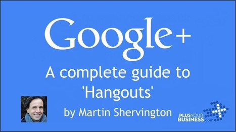 Google Hangouts - a complete guide | EDUCACIÓN 3.0 - EDUCATION 3.0 | Scoop.it