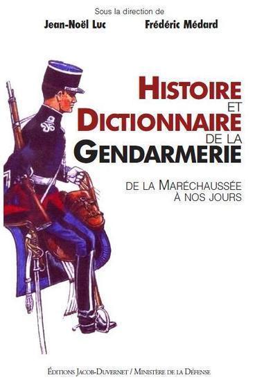 Histoire et Dictionnaire de la Gendarmerie de la Maréchaussée à nos jours - Service historique de la défense | Nos Racines | Scoop.it
