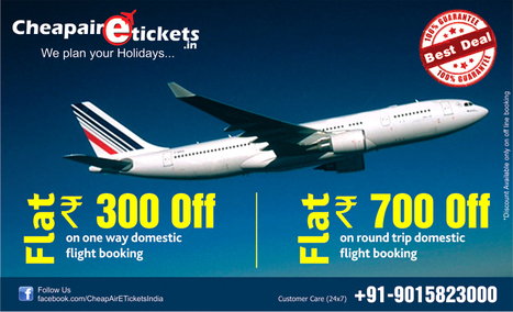 Cheap Air Tickets - Flat Rs: 300 - / off | travel agent in noida | Scoop.it