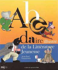 ABCDAIRE illustré de la littérature jeunesse | Littérature de jeunesse, actualités et thèmes | Scoop.it