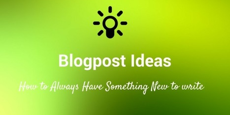 The Ultimate List of 95 Blogpost Ideas for Content Creators | Public Relations & Social Media Insight | Scoop.it