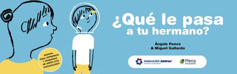 ¿Qué le pasa a tu hermano? Manual para hermanos y hermanas de niños con discapacidad - Autismo Diario | Educacion, ecologia y TIC | Scoop.it