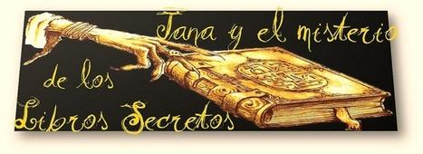 Jana y el misterio de los Libros Secretos: Guía de lectura por capítulos para profesores y alumnos | Pedagogía | Scoop.it