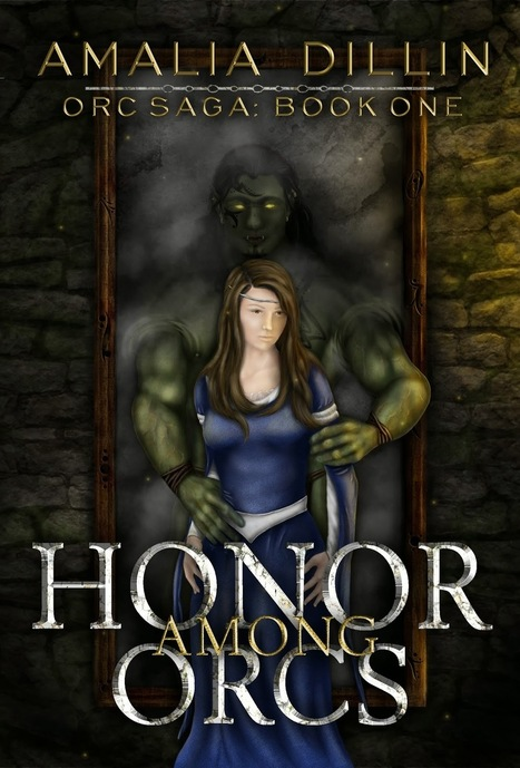 Pebble In The Still Waters: Guest Post: Cover Reveal: Honor Among Orcs by Amalia Dillin: Genre Fantasy (18+) | Project Management and Quality Assurance | Scoop.it