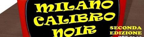 Milano Calibro Noir II Edizione | Sugarpulp | Scoop.it
