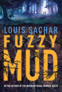 Fuzzy Mud by Louis Sachar  FIC SAC | Fun Fiction Fridays | Scoop.it