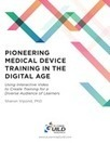 The eLearning Guild : Pioneering Medical Device Training in the Digital Age: Using Interactive Video to Create Training for a Diverse Audience of Learners : Research Insights Library   Fundstücke zu Themen im Bildungsmanagement   Scoop.it