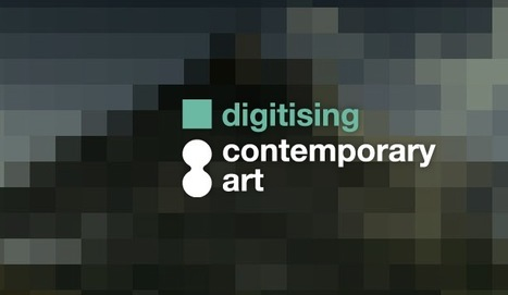 Digitising Contemporary Art | DCA Project - digitise contemporary art objects from 12 European countries | Digital #MediaArt(s) Numérique(s) | Scoop.it