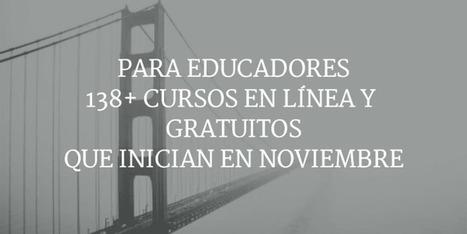 138+ Cursos Gratuitos para Educadores que Empiezan en Noviembre 2015   Cursos   Blog de Gesvin   actorpaco   Scoop.it