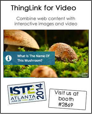 Cool Tools for 21st Century Learners: News from ISTE: ThingLink gives educators free early access to its new video editor | Education | Scoop.it