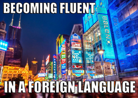 How to Become a Fluent Speaker of a Foreign Language - lingholic | Free English Language Learning Resources | Scoop.it