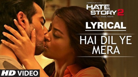 Hate Story 2 Movie Hai Dil Ye Mera Full Video Lyrical Song | Bollywood Movies HD Video Songs | Scoop.it