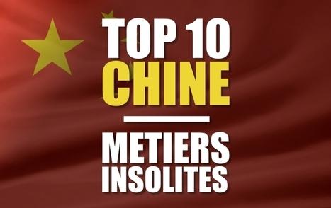 Top 10 des métiers les plus insolites en Chine | La Chine en France - tourisme & affaires - | Scoop.it