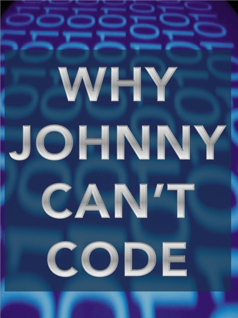 Why Johnny Can't Code | Culture, Science Fiction and the Future | Scoop.it