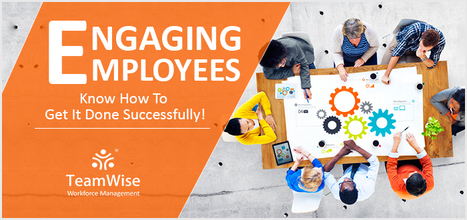 Wish To Have An Engaged Workforce? Consider These Tips! | Humman Resouce Management System - TeamWise | Scoop.it