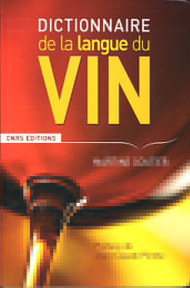 Dégustation littéraire : Dictionnaire de la langue du vin   CEPDIVIN - Les Imaginaires du Vin   Scoop.it