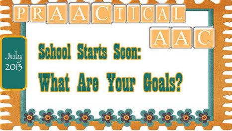 School Starts Soon: What Are Your Goals?   Beginning Communicators   Scoop.it